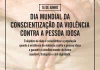 Dia Mundial da Conscientização da Violência Contra a Pessoa Idosa-01