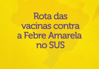 febreamarela_rotadasvacinas_post_2