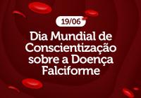 Dia Mundial de Conscientização sobre a Doença Falciforme