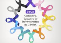 Dia da Campanha Educativa de Enfrentamento ao Câncer.