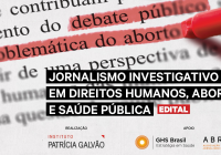 edital_agencia_patricia_galvao_reportagem_aborto